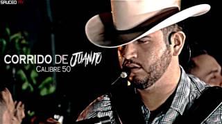 El corrido de Juanito con Calibre 50