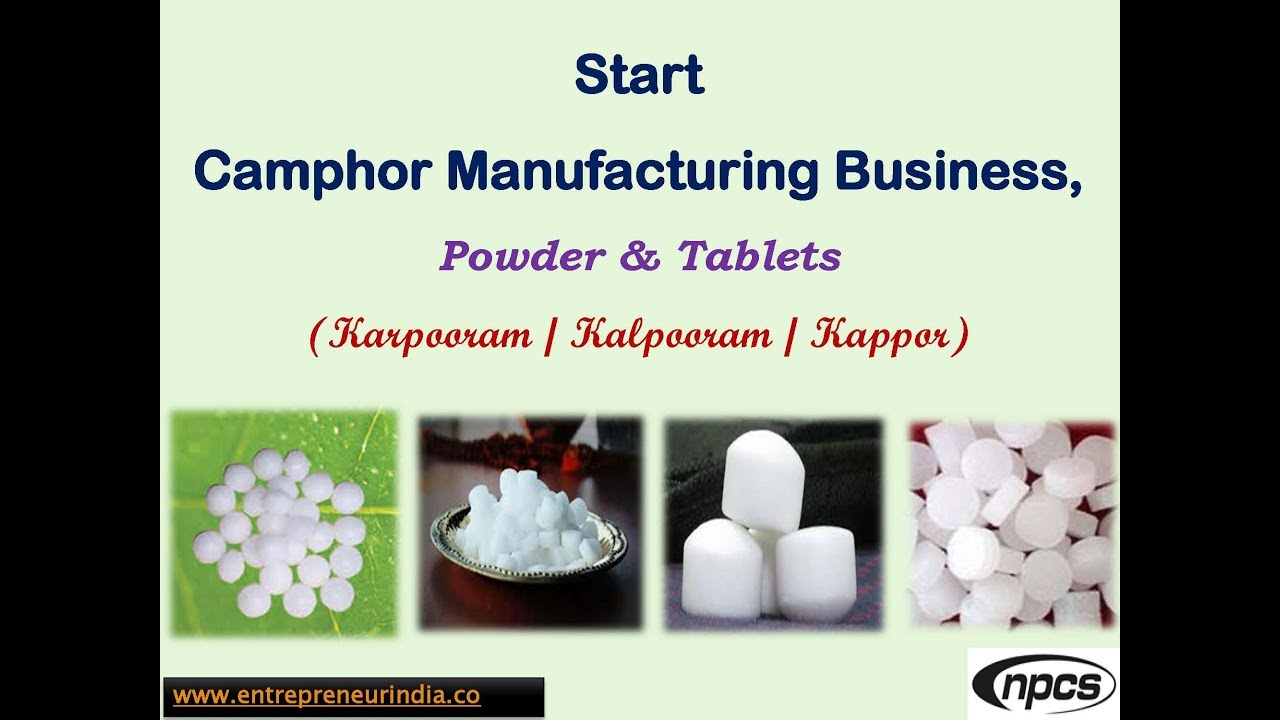Start Camphor Manufacturing Business, Powder & Tablets (Karpooram /  Kalpooram / Kappor)