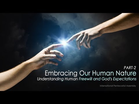 Embracing our Human Nature (Understanding our makeup) Part - 2  - 6.4.2017 | IPAOK