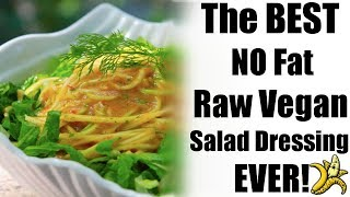 The Best NO Fat Raw Vegan Salad Dressing Ever!