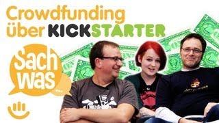 Crowdfunding über Kickstarter - Sach was