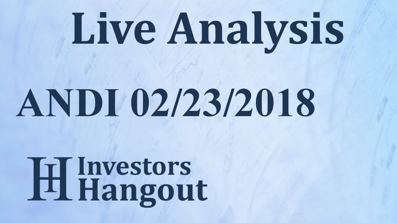 andi stock andiamo corp live analysis 02 23 2018 youtube