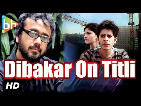 Titli | Dibakar Banerjee | Full Interview | Detective Byomkesh Bakshy