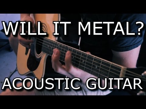 Will it metal? Episode 2: Acoustic Guitar + Axe FX