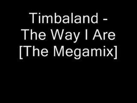 Timbaland - The Way I Are [The Megamix]