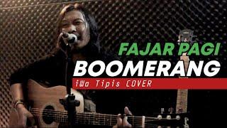 Boomerang - Fajar Pagi Cover (Lirik)    iWa Tipis