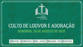 Culto de Louvor e Adoração - 30/08/2020