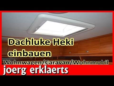 Neu Dachluke Heki Dachfenster austauschen, montieren Wohnwagen Wohnmobil Caravan Tutorial Nr.190