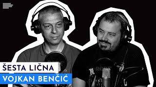 ŠESTA LIČNA: Od Pionira do Dablina sa Vojkanom Benčićem! | S02E23