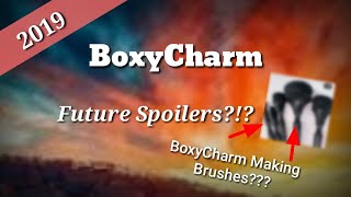 BoxyCharm 2019 Future Spoilers/BoxyCharm Made Brushes!