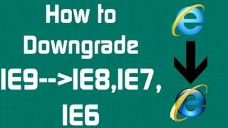 How to Downgrade/Rollback IE9 to IE8,IE7,IE6 (HD Tutorial)