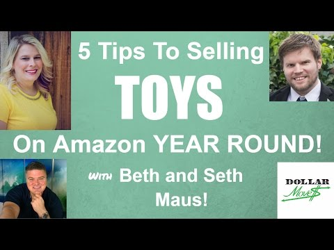 5 Tips To Successfully Selling Toys on Amazon Year Round! With Toy Experts Beth and Seth Maus!
