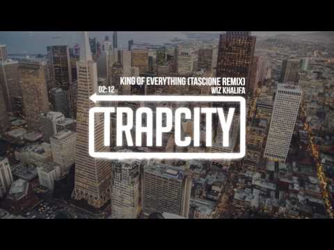 Wiz Khalifa - King Of Everything (Tascione Remix)