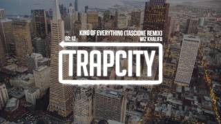 Wiz Khalifa - King Of Everything (Tascione Remix)