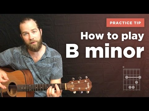 How to play the B minor chord on guitar (the easy way to learn)