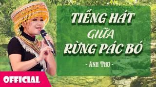Tiếng Hát Giữa Rừng Pác Bó - Anh Thơ [Audio]