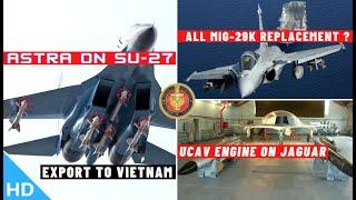 Indian Defence Updates : Astra BVR on Vietnam's Su-27,UCAV Engine on Jaguar,77 K9 Vajra Delivered