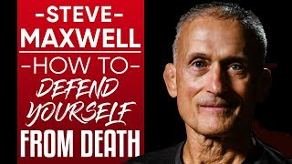 STEVE MAXWELL - HOW TO DEFEND YOURSELF FROM DEATH: Sparring With An MMA Pioneer Part1/2| London Real