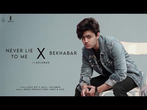 Never Lie To Me x Bekhabar | Ft.SOLOMAN