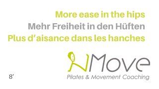More ease in the hips - Mehr Freiheit in den Hüften - Plus d'aisance dans les hanches