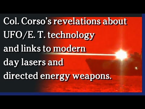 April 21, 2021 - Part 2 - Col. Corso's reveals UFO tech links to lasers and directed energy weapons