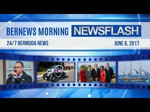 Bernews Morning Newsflash For Tue, June 6, 2017