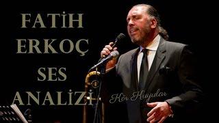 Fatih Erkoç Ses Analizi