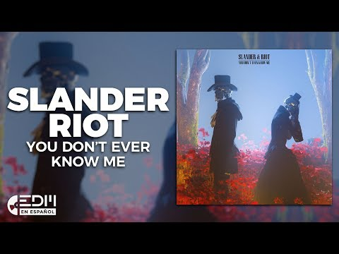 [Lyrics] SLANDER & RIOT - You Don't Even Know Me [Letra en español]