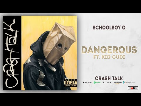 ScHoolboy Q – Dangerous Ft. Kid Cudi (CrasH Talk)