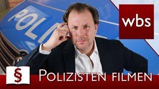 Jura Basics: Darf man Polizisten filmen? | Rechtsanwalt Christian Solmecke