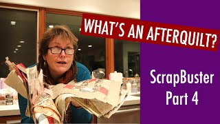 🧵➕🔲=❤️ AFTERQUILT THE VIDEO - OR WHAT THE HECK DO I DO WITH THESE SCRAPS?
