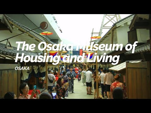 The Osaka Museum of Housing and Living, Osaka | Japan Travel Guide