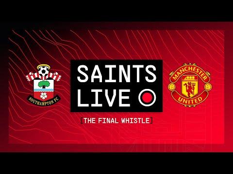Southampton vs Manchester United    SANTOS LIVE: The final whistle