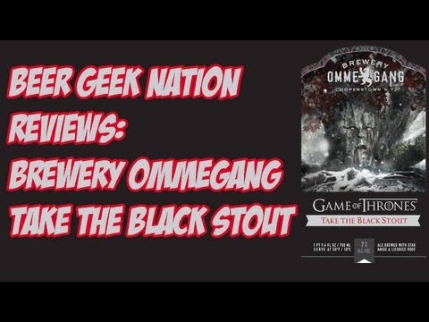Ommegang Game Of Thrones #2 - Take The Black Stout | Beer Geek Nation Craft Beer Reviews