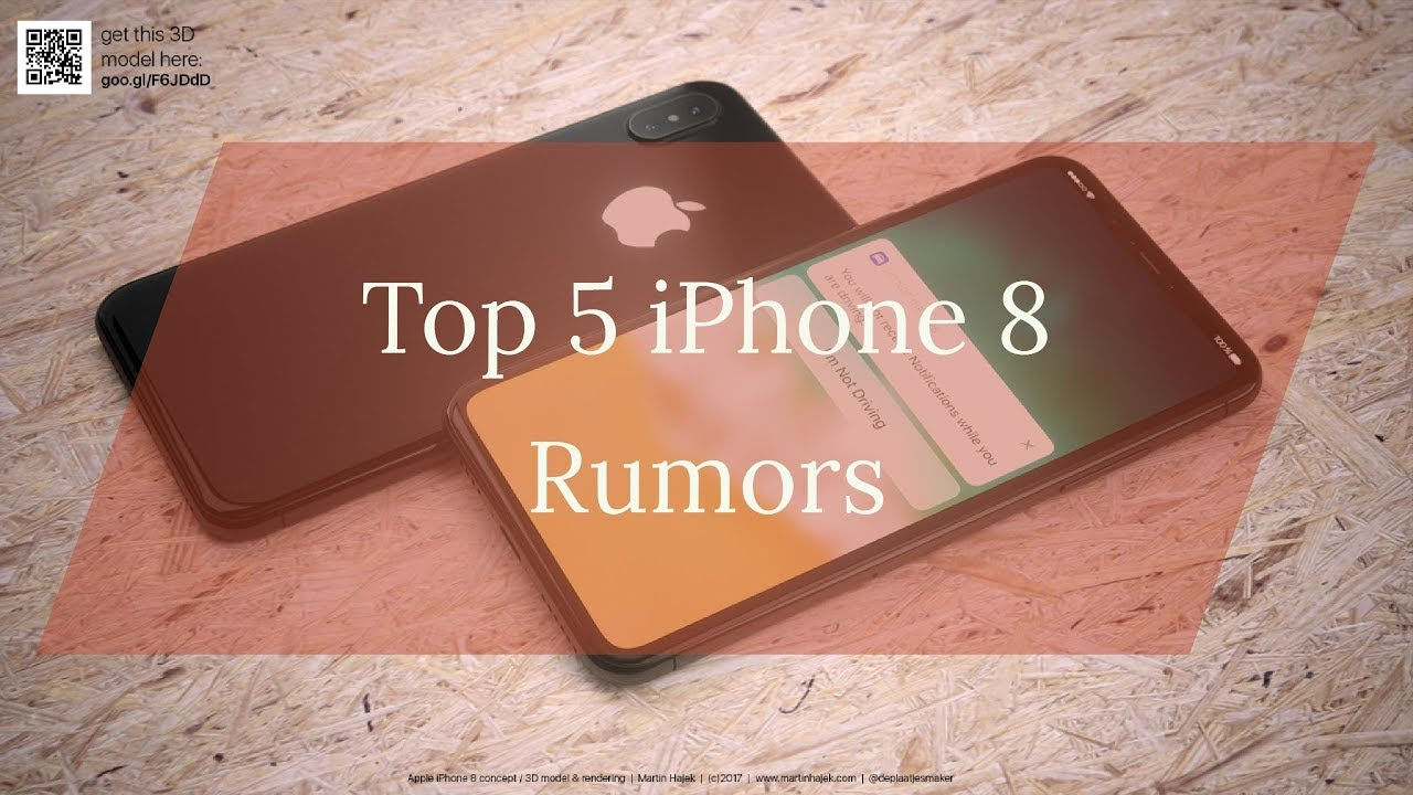 Top 5 IPhone 8 Rumors