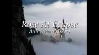 NemesisTheory - Rose At Eclipse