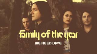 Family of the Year - We Need Love