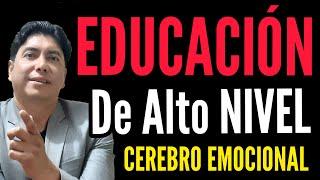 EDUCACION DE ALTO NIVEL 🧠Cerebro EMOCIONAL