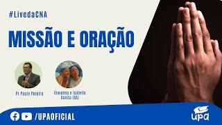 #Live da CNA 3/04/2021 l Parte 1: MISSÃO E ORAÇÃO