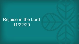 2020/11/22 - Rejoice in the Lord