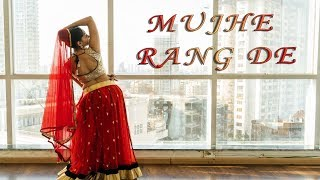 Mujhe Rang De | Dance Cover
