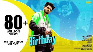 SUMIT GOSWAMI :- BIRTHDAY | KHATRI | NEW HARYANVI SONGS HARYANAVI | SONOTEK MUSIC