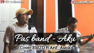 Download Aku - Pas band | Cover RMZD ft Arif_awok
