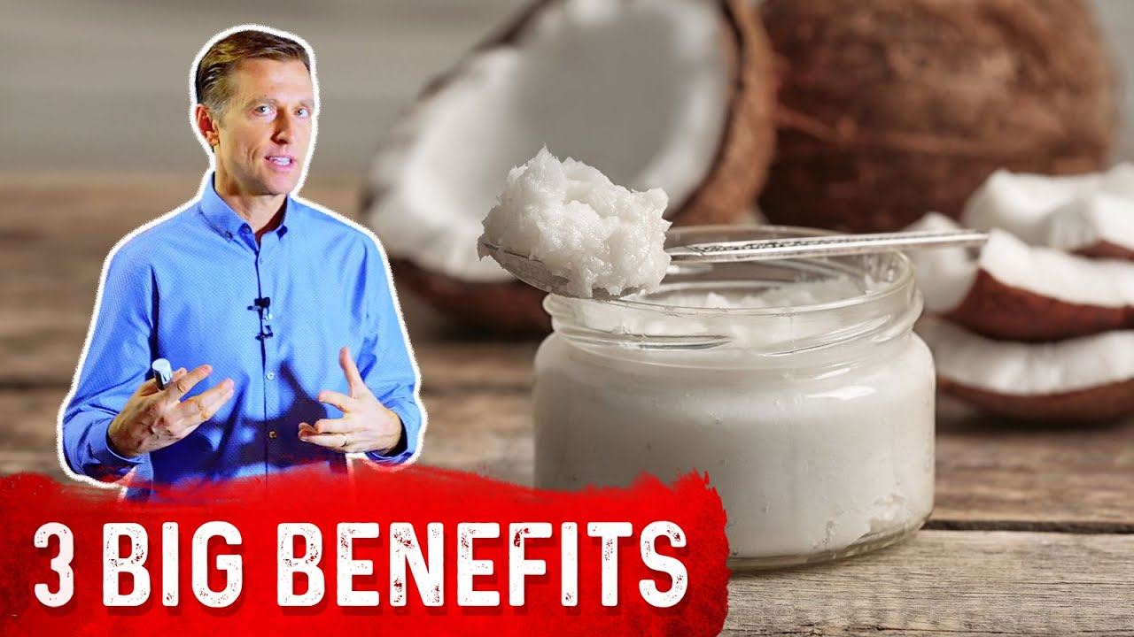 The Top 3 Reasons for Using Coconut Oil | Dr Berg Blog