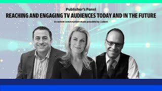 Ad Age Publisher's Panel: Reaching and engaging TV audiences today and in the future