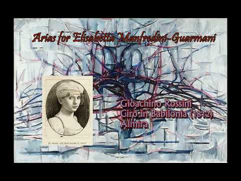 Arias for Elisabetta Manfredini-Guarmani (1780 -- ?): Rossini, Mayr