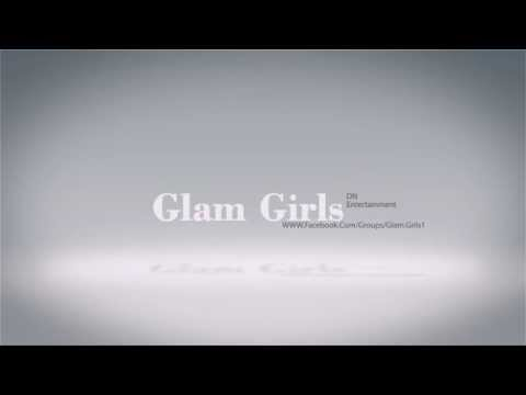 ♫Glam Girls♫ Intro By ☼Dn Entertainment☼