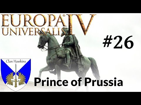 EU4 - Prince of Prussia - Episode 26 - Forming the Kingdom of Prussia
