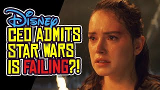 Disney CEO Admits STAR WARS is Failing?!