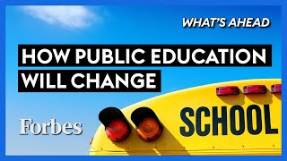 How Public School Education Will Be Changed Forever - Steve Forbes | What's Ahead | Forbes